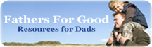 Fathers for Good: Resources for Dads